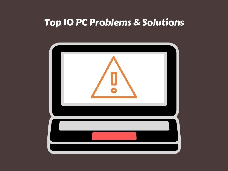 Top 10  common computer problems & solutions